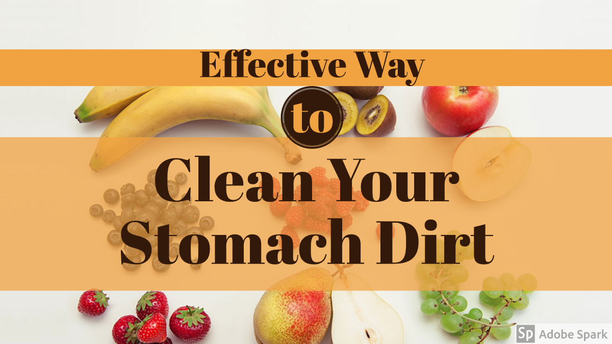 Clean Your Stomach Dirt  - Effective Way
