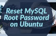 Reset MySQL Root Password on Ubuntu