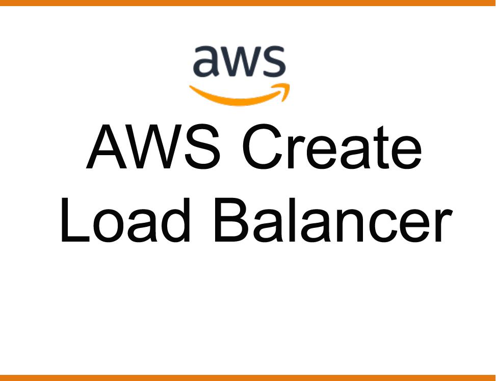 AWS Create Load Balancer