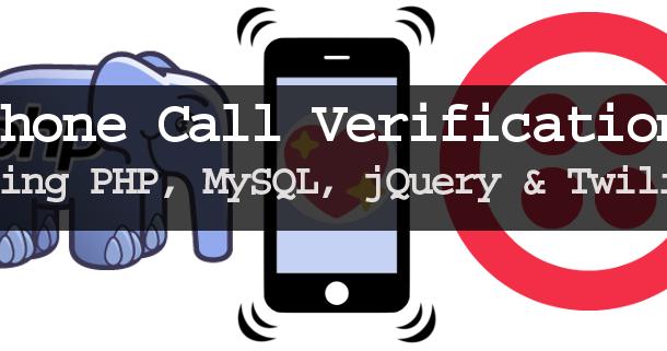 Phone Call Verification Using PHP, MySQL, jQuery & Twilio