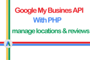 Google My Business API with PHP - Google Reviews API
