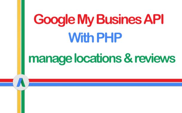 Google My Business API with PHP - Google Reviews API