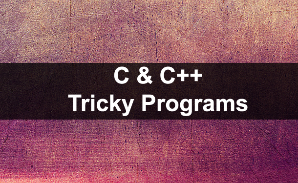 C/C++ Tricky Programs