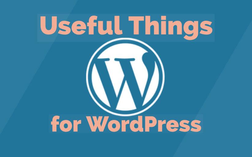 Useful Things for WordPress