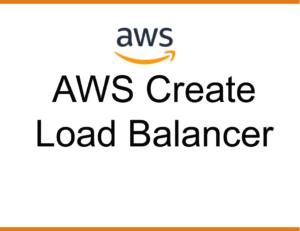 AWS Create Load Balancer | 100Utils
