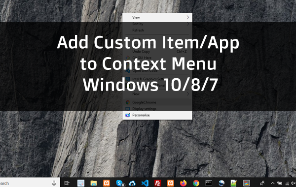 Add Custom Item/App to Context Menu - Windows 10/8/7