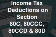 Income Tax Deductions on Section 80C, 80CCC, 80CCD & 80D