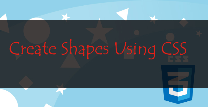 Create Shapes Using CSS | Pure CSS Shapes