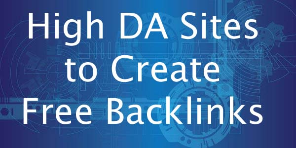 High DA Sites to Create Free Backlinks